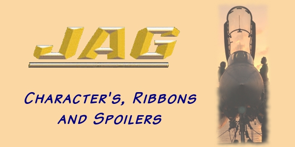 The absolute ultimate JAG TV biography, story summary, spoilers, characters, military ribbons and photos.